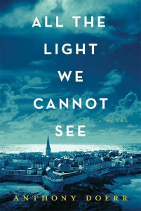 """Every hour, she thinks, someone for whom the war was memory falls out of the world."" ― Anthony Doerr, All the Light We Cannot See"